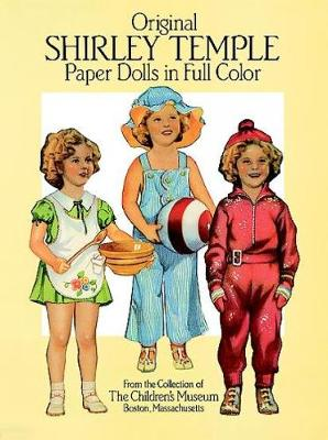 Original Shirley Temple Paper Dolls in Full Colour - Dover Celebrity Paper Dolls (Paperback)