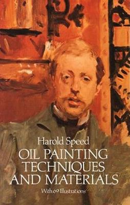 Oil Painting Techniques and Materials - Dover Art Instruction (Paperback)