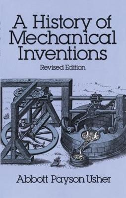 A History of Mechanical Inventions (Paperback)