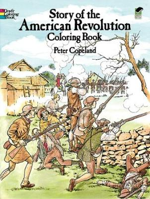 Story of the American Revolution Coloring Book - Dover History Coloring Book (Paperback)