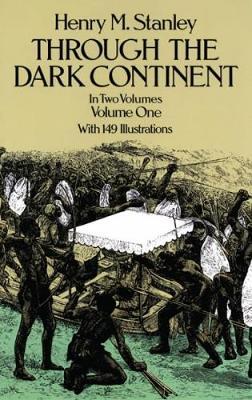Through the Dark Continent: v. 1 (Paperback)
