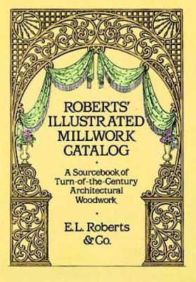 Robert's Illustrated Millwork Catalogue - Dover Woodworking (Paperback)
