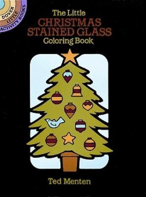 The Little Christmas Stained Glass Coloring Book - Dover Stained Glass Coloring Book (Paperback)