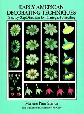 Early American Decorating Techniques: Step-by-Step Directions for Painting and Stencilling (Paperback)