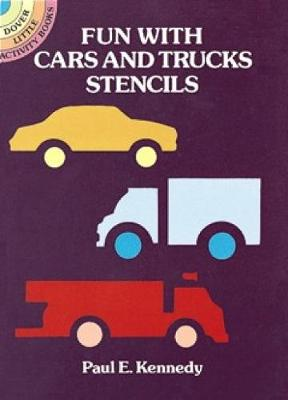 Fun with Cars and Trucks Stencils - Dover Stencils (Paperback)