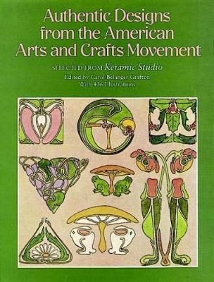 """Authentic Designs from the American Arts and Crafts Movement: Selected from """"Keramic Studio"""" - Dover Pictorial Archive (Paperback)"""