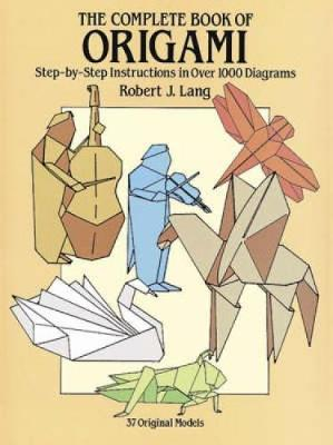 The Complete Book of Origami - Dover Origami Papercraft (Paperback)