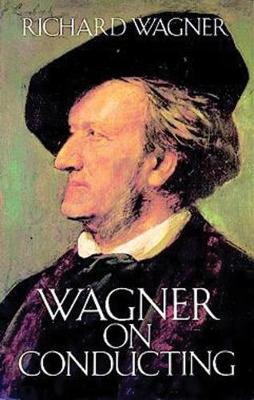 Wagner on Conducting (Book)