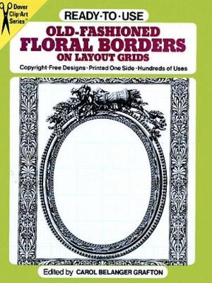 Ready to Use Old Fashioned Floral Borders on Layout Grids - Dover Clip Art Ready-to-Use