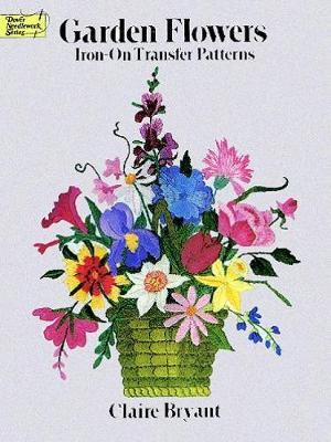 Garden Flowers Iron-on Transfer Patterns - Dover Iron-on Transfer Patterns (Paperback)