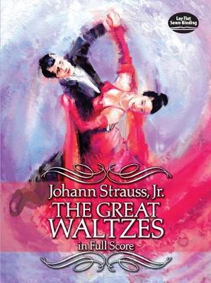 Johann Strauss II: The Great Waltzes (Full Score) (Paperback)