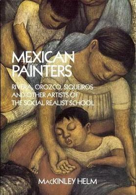 Modern Mexican Painters: Rivera, Orozco, Siqueiros and Other Artists of the Social Realist School - Dover Fine Art, History of Art (Paperback)