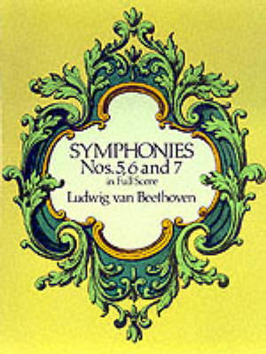 Beethoven: Symphonies Nos. 5, 6 And 7 (Full Score) (Paperback)
