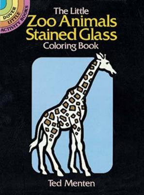 The Little Zoo Animals Stained Glass - Dover Stained Glass Coloring Book (Paperback)