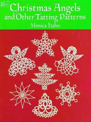 Christmas Angels and other Tatting Patterns - Dover Knitting, Crochet, Tatting, Lace (Paperback)