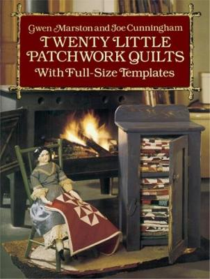 Twenty Little Patchwork Quilts: With Full-Size Templates - Dover Quilting (Paperback)