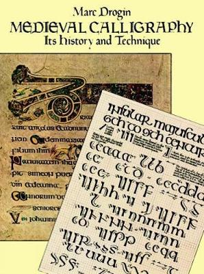 Medieval Calligraphy: Its History and Technique - Lettering, Calligraphy, Typography (Paperback)