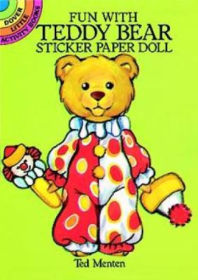 Fun with Teddy Bear Sticker Paper Doll - Dover Little Activity Books Paper Dolls (Paperback)