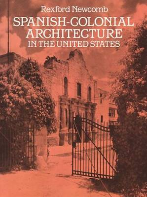 Spanish-Colonial Architecture in the United States - Dover Architecture (Paperback)