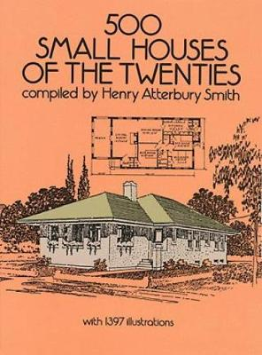 500 Small Houses of the Twenties - Dover Architecture (Paperback)