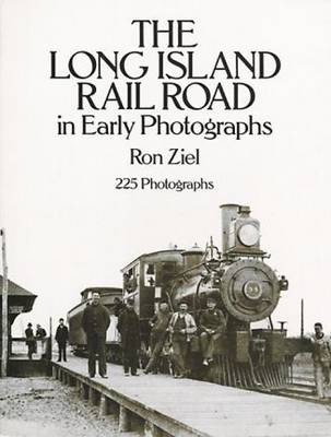 The Long Island Rail Road in Early Photographs - Dover Books on Transportation, Maritime (Paperback)