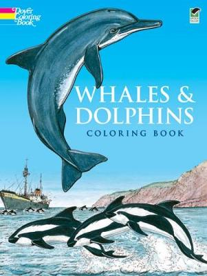 Whales and Dolphins: Colouring Book - Dover Nature Coloring Book (Paperback)