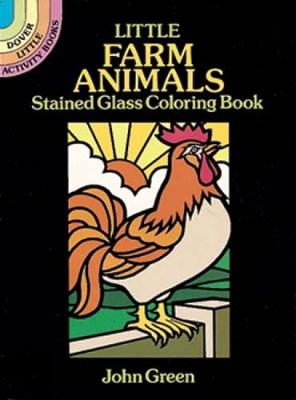 Little Farm Animals Stained Glass - Dover Stained Glass Coloring Book (Paperback)