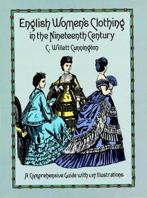 English Women's Clothing in the Nineteenth Century - Dover Fashion and Costumes (Paperback)