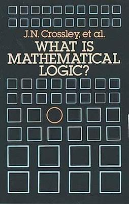 What is Mathematical Logic? - Dover Books on Mathematics (Paperback)