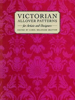 Victorian All Over Patterns for Artists and Designers - Dover Pictorial Archive (Paperback)