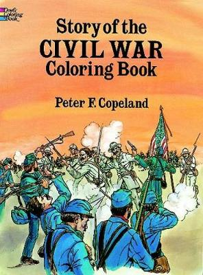 Story of the Civil War Colouring Book - Dover History Coloring Book (Paperback)