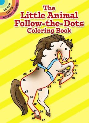 The Little Animal Follow-the-dots - Dover Little Activity Books (Paperback)