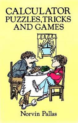 Calculator Puzzles, Tricks and Games - Dover Children's Science Books (Paperback)