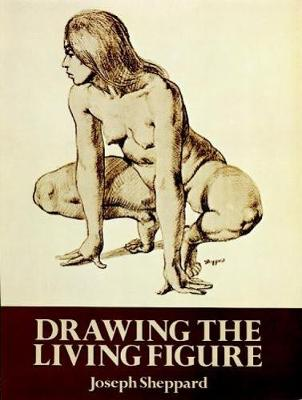 Drawing the Living Figure: A Complete Guide to Surface Anatomy - Dover Anatomy for Artists (Paperback)