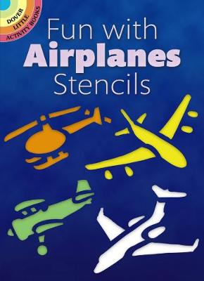 Fun with Airplanes Stencils - Dover Stencils (Paperback)