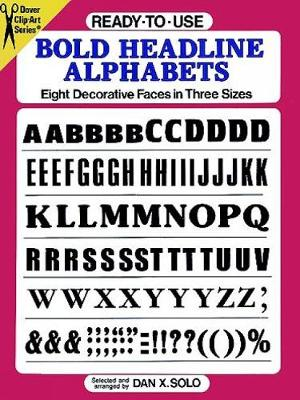 Ready-to-Use Bold Headline Alphabets: Eight Decorative Faces in Three Sizes - Dover Clip Art Ready-to-Use