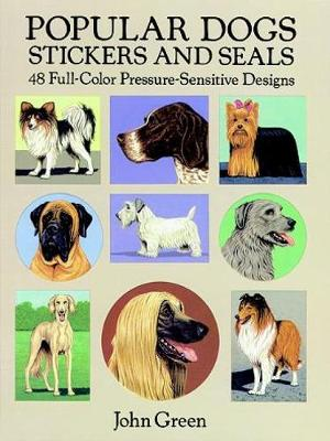 Popular Dogs Stickers and Seals: 48 Full-Color Pressure-Sensitive Designs - Dover Stickers