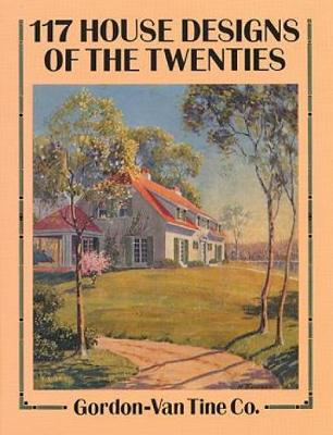 117 House Designs of the Twenties - Dover Architecture (Paperback)