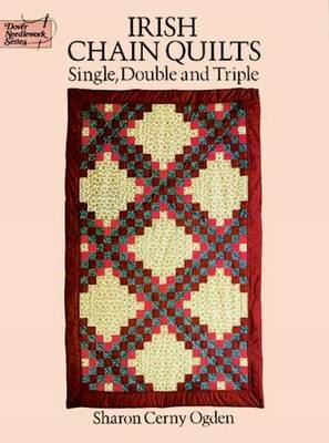 Irish Chain Quilts: Single, Double and Triple - Dover Needlework S. (Paperback)
