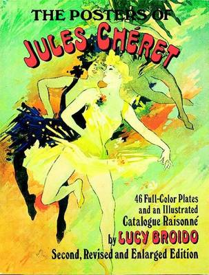 The Posters of Jules Cheret: 46 Full Color Plates and an Illustrated Catalogue Raisonne (Paperback)