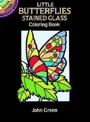 Little Butterflies Stained Glass Colouring Book - Dover Stained Glass Coloring Book (Paperback)