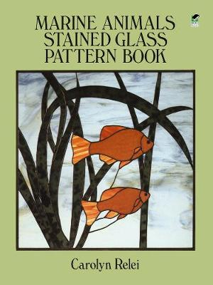Marine Animals Stained Glass Pattern Book - Dover Stained Glass Instruction (Paperback)