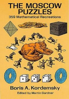 The Moscow Puzzles: 359 Mathematical Recreations - Dover Recreational Math (Paperback)