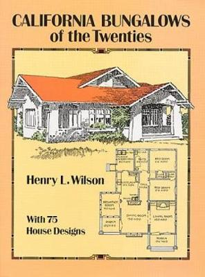 California Bungalows of the Twenties - Dover Architecture (Paperback)