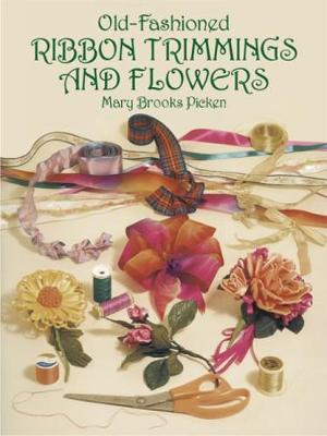 Old-Fashioned Ribbon Trimmings and Flowers (Paperback)