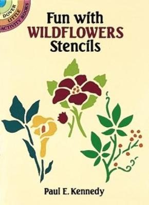 Fun with Wildflowers Stencils - Dover Stencils (Paperback)