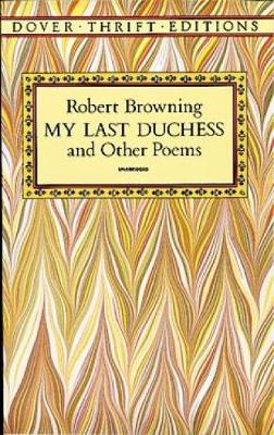 My Last Duchess and Other Poems - Dover Thrift Editions (Paperback)
