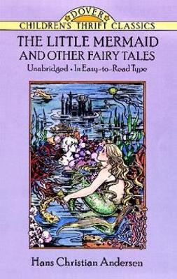 The Little Mermaid and Other Fairy Tales: Unabridged In Easy-To-Read Type - Dover Children's Thrift Classics (Paperback)