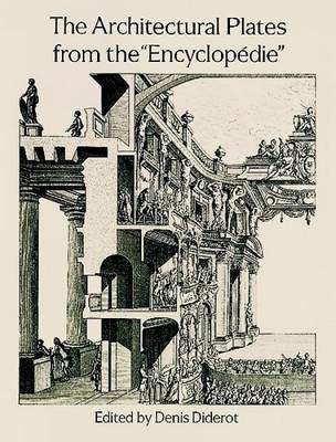 """The Architectural Plates from the """"Encyclopedie"""" - Dover Pictorial Archives (Paperback)"""