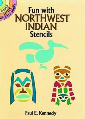 Fun with Northwest Indian Stencils (Paperback)